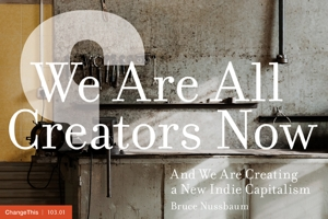 We Are All Creators Now—And We Are Creating a New Indie Capitalism