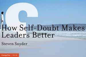 How Self-Doubt Makes Leaders Better