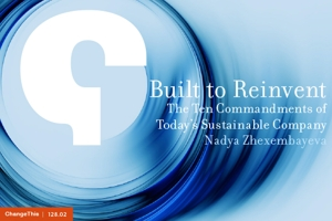Built to Reinvent: The Ten Commandments of Today's Sustainable Company