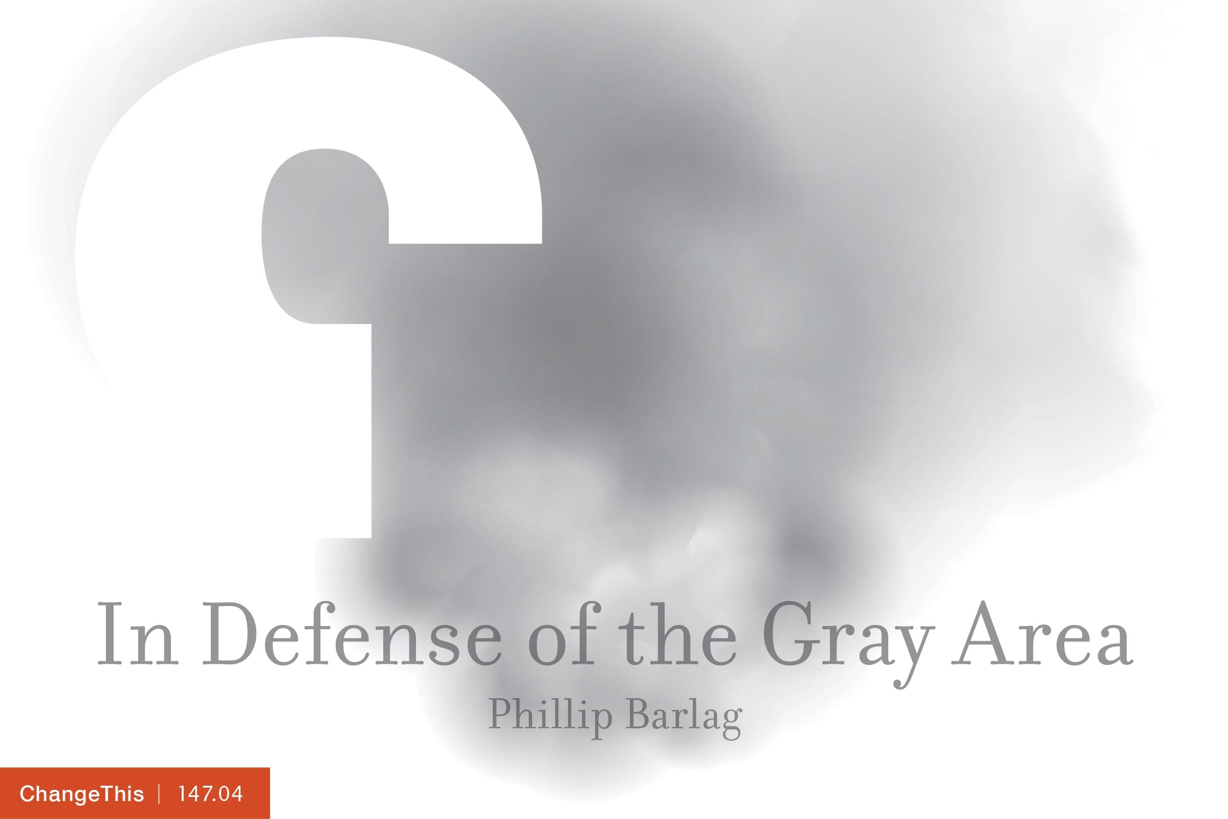 In Defense Of The Gray Area By Phillip Barlag 14704ayarea