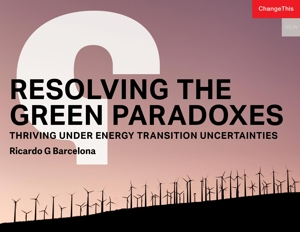 Resolving the Green Paradoxes: Thriving Under Energy Transition Uncertainties