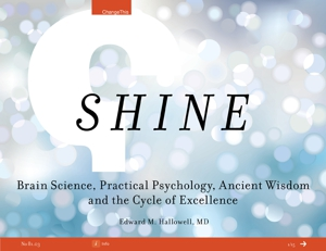 Shine: Brain Science, Practical Psychology, Ancient Wisdom and the Cycle of Excellence