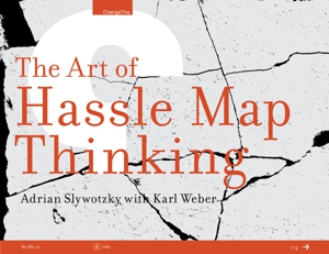 The Art of Hassle Map Thinking