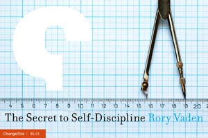 The Secret to Self-Discipline