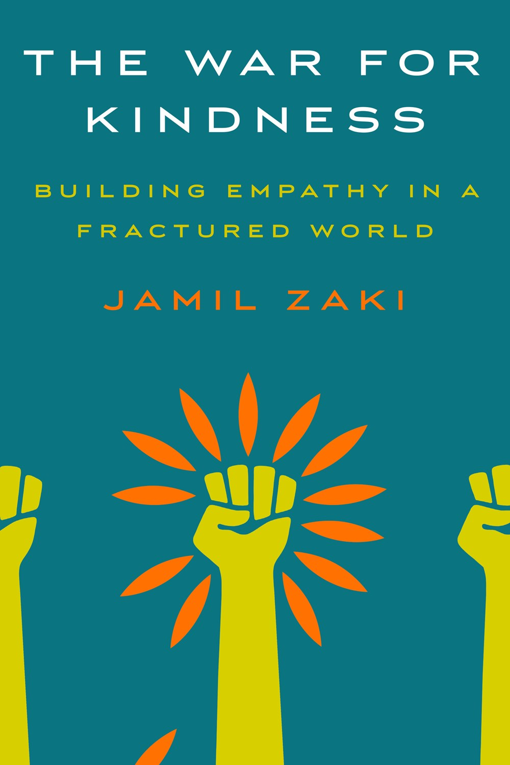 War for Kindness Building Empathy in a Fractured World