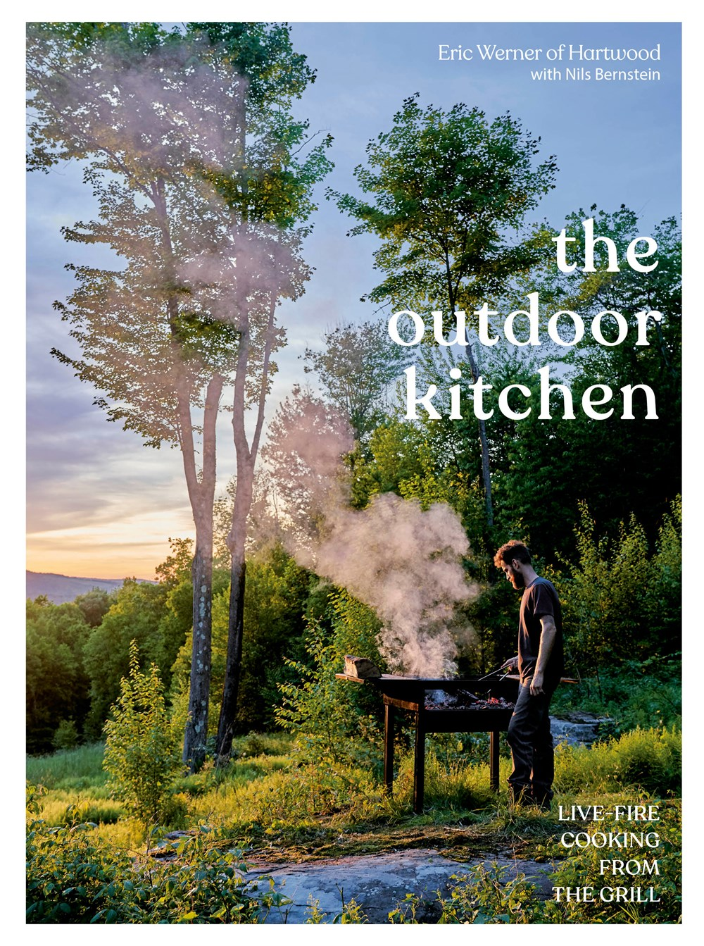 Outdoor Kitchen Live-Fire Cooking from the Grill [a Cookbook]