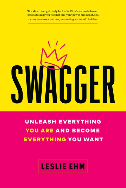 Swagger Unleash Everything You Are and Become Everything You Want