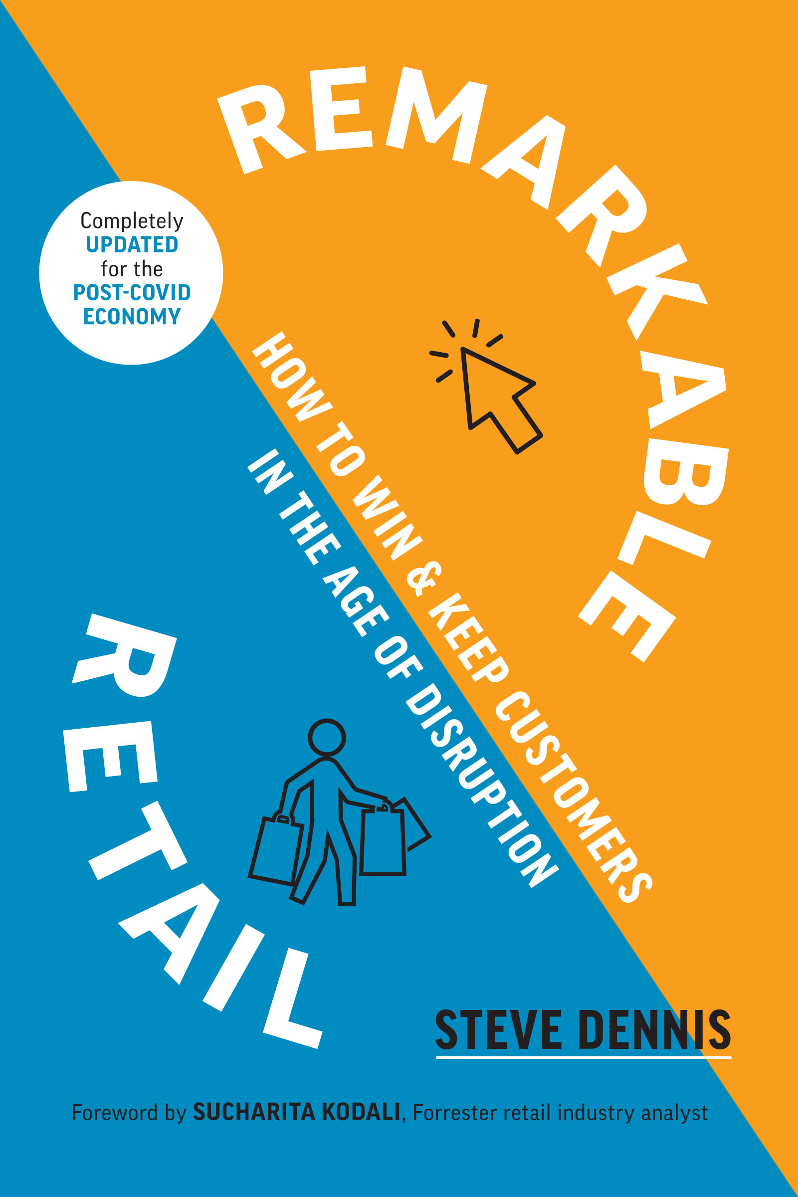 Remarkable Retail How to Win and Keep Customers in the Age of Disruption