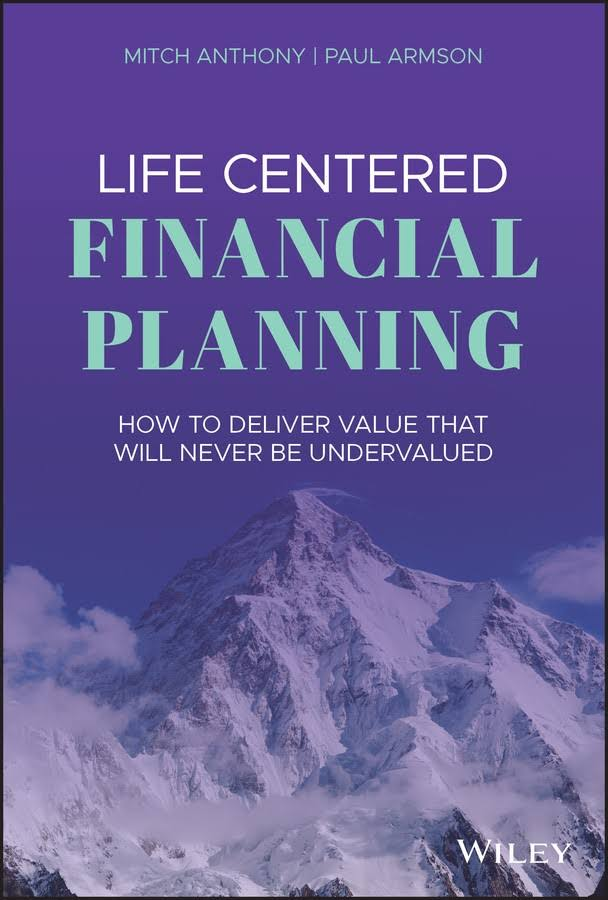 Life Centered Financial Planning How to Deliver Value That Will Never Be Undervalued