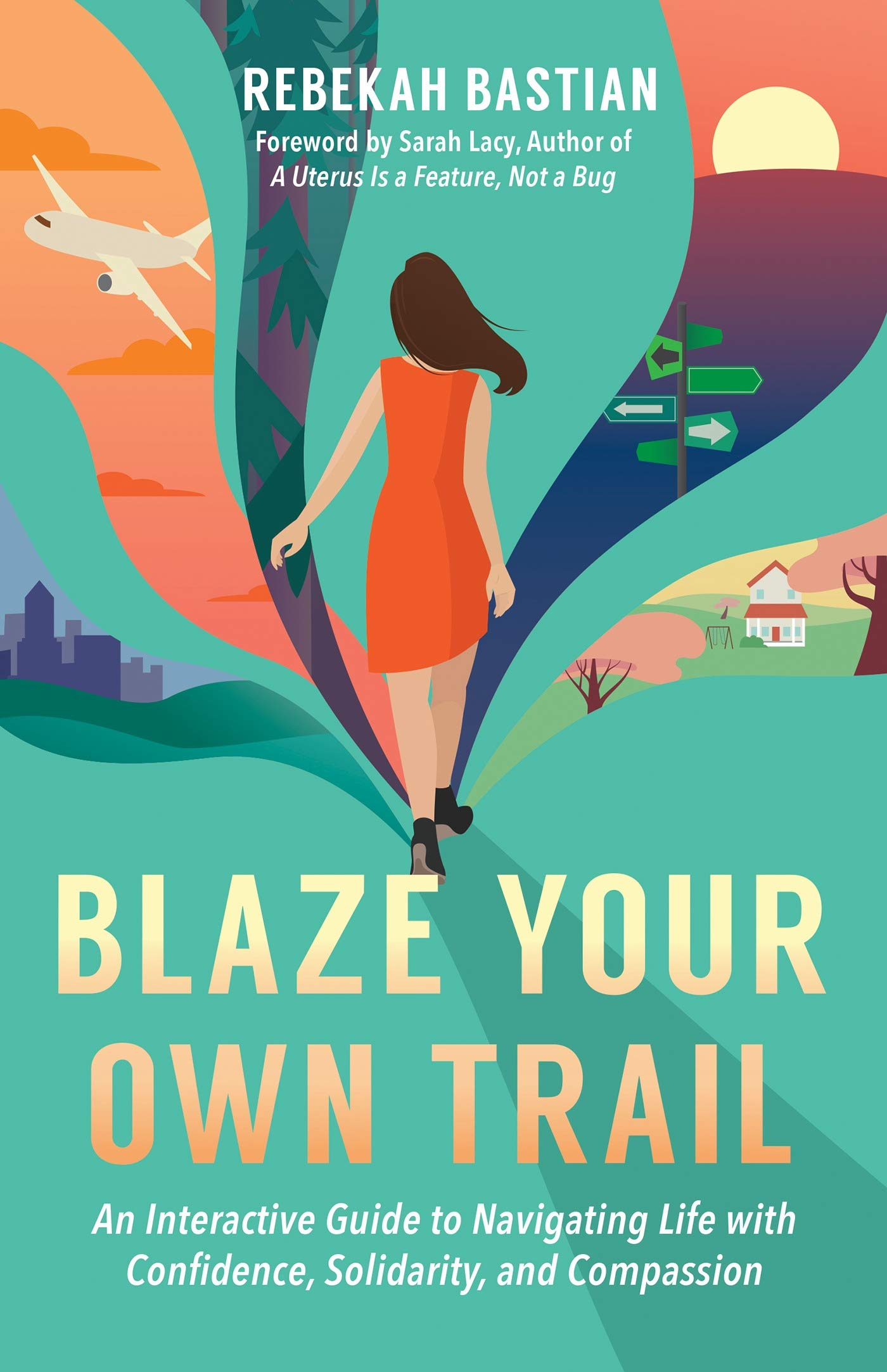 Blaze Your Own Trail An Interactive Guide to Navigating Life with Confidence, Solidarity and Compass