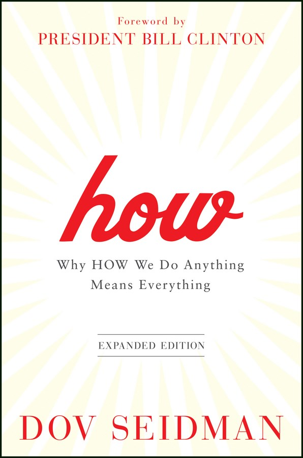 How: Why How We Do Anything Means Everything (Expanded)