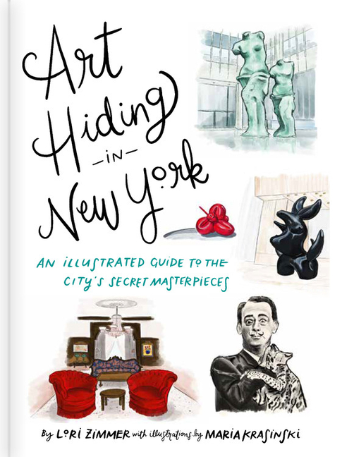 Art Hiding in New York An Illustrated Guide to the City's Secret Masterpieces