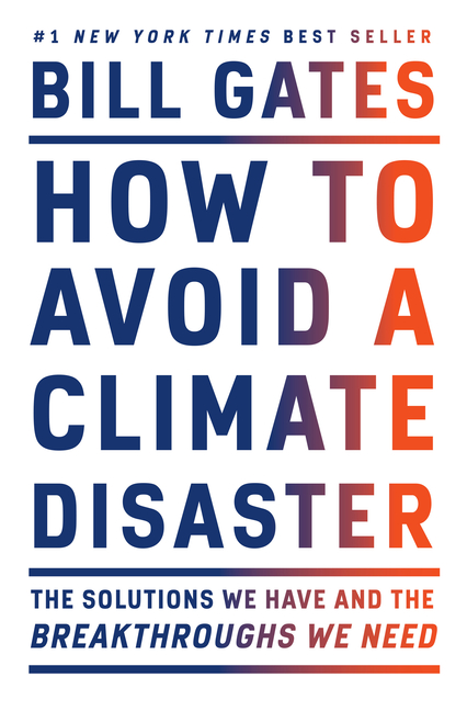 How to Avoid a Climate Disaster The Solutions We Have and the Breakthroughs We Need