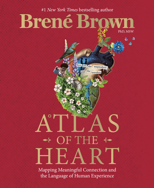 Atlas of the Heart Mapping Meaningful Connection and the Language of Human Experience