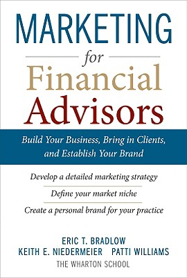 Marketing for Financial Advisors Build Your Business by Establishing Your Brand, Knowing Your Client