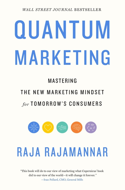Quantum Marketing Mastering the New Marketing Mindset for Tomorrow's Consumers