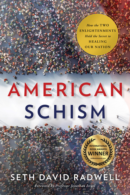 American Schism How the Two Enlightenments Hold the Secret to Healing Our Nation