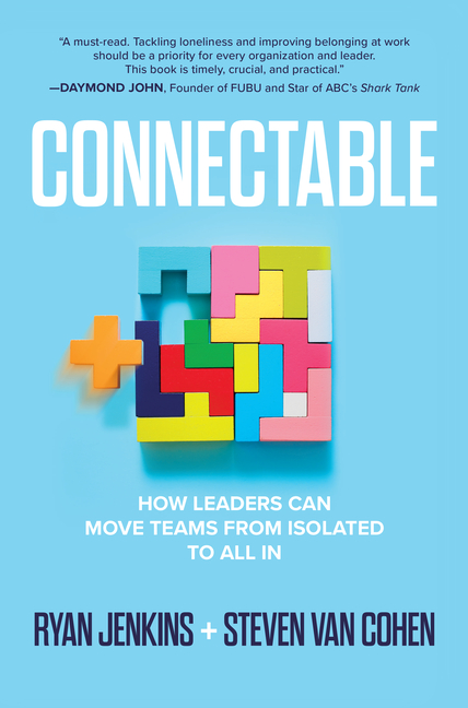 Connectable: How Leaders Can Move Teams from Isolated to All in