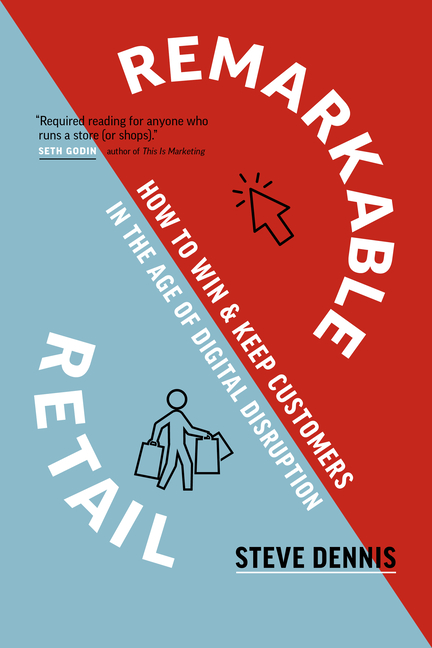 Remarkable Retail: How to Win & Keep Customers in the Age of Digital Disruption