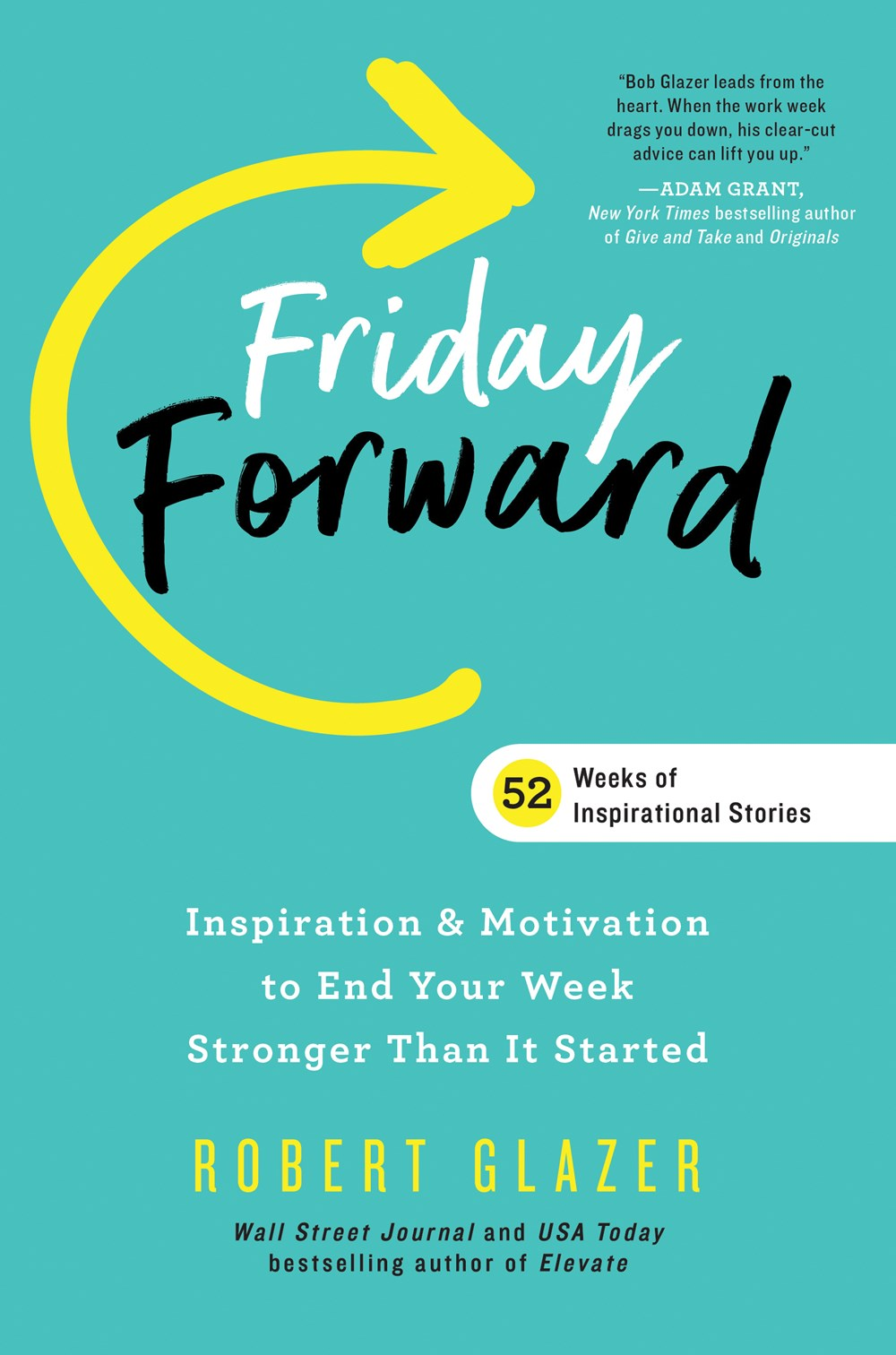 Friday Forward: Inspiration & Motivation to End Your Week Stronger Than It Started