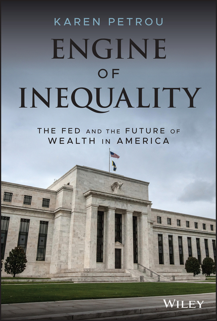 Engine of Inequality The Fed and the Future of Wealth in America