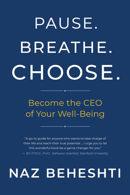 Pause. Breathe. Choose. Become the CEO of Your Well-Being