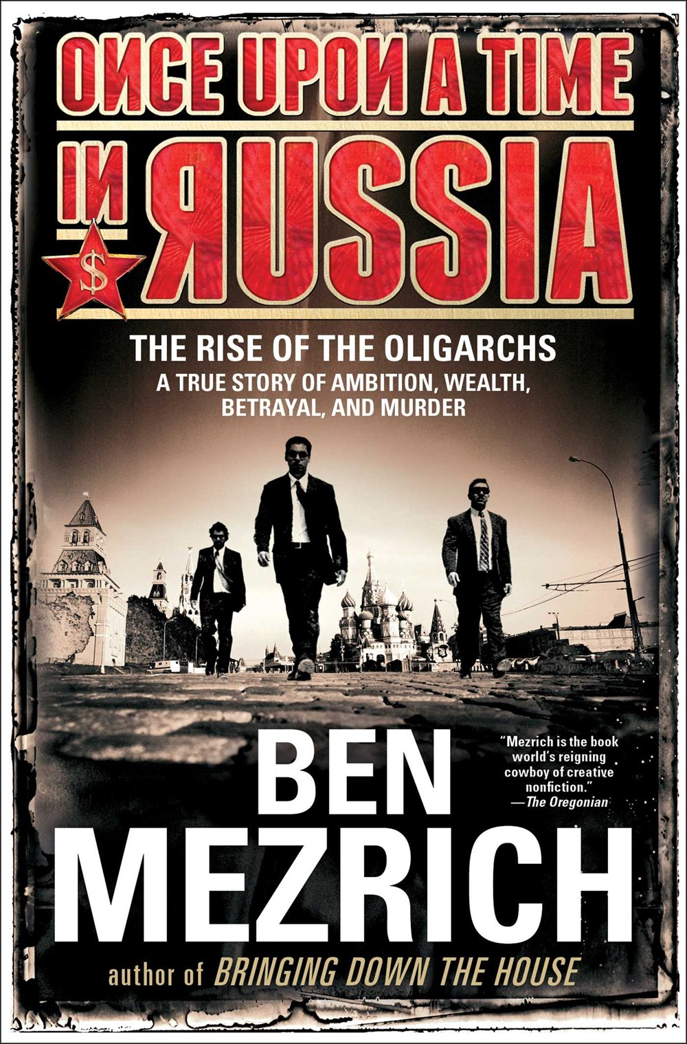 Once Upon a Time in Russia: The Rise of the Oligarchs--A True Story of Ambition, Wealth, Betrayal, and Murder