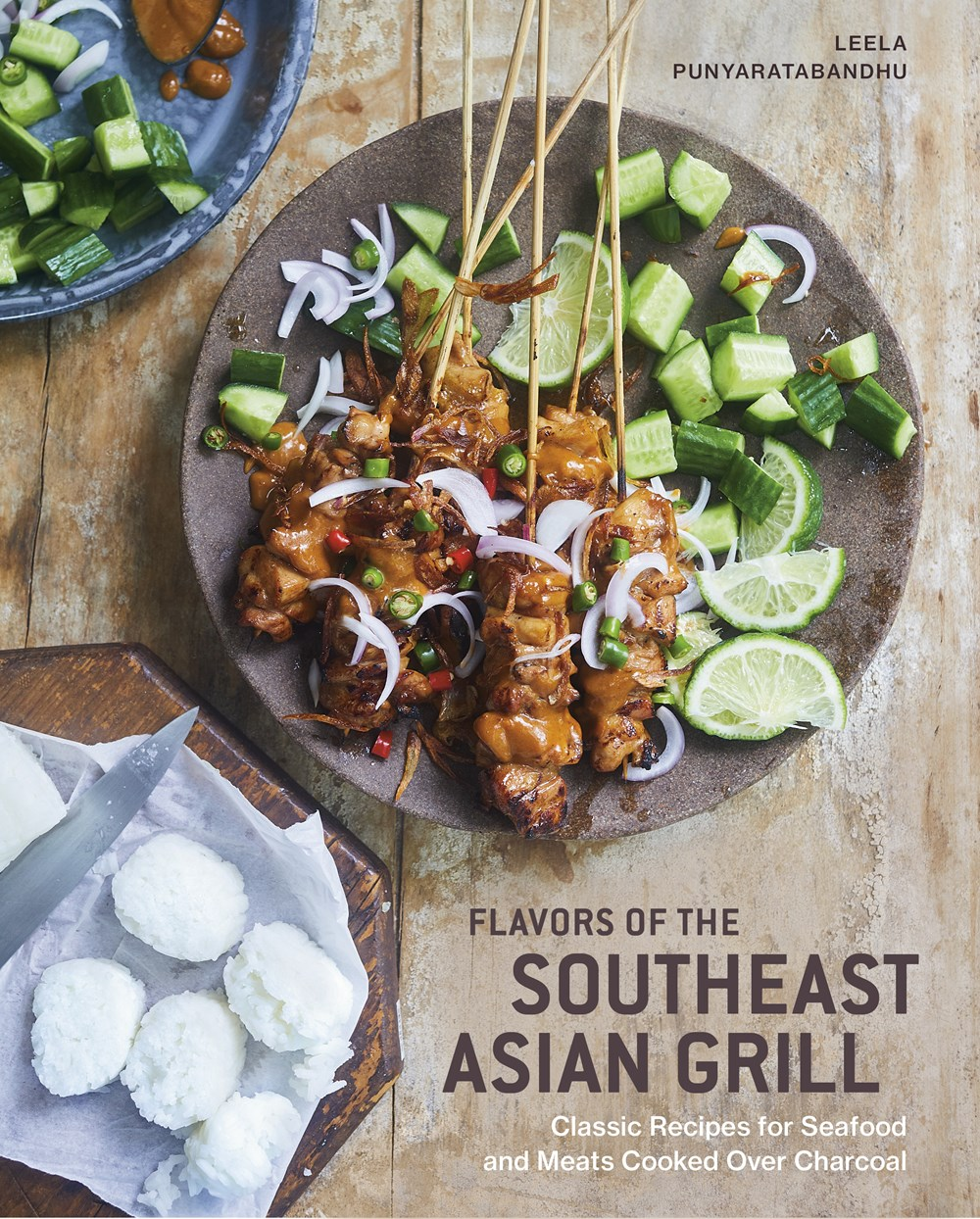 Flavors of the Southeast Asian Grill Classic Recipes for Seafood and Meats Cooked Over Charcoal [a C