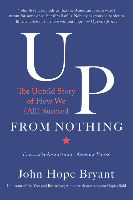 Up from Nothing The Untold Story of How We (All) Succeed
